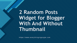 2 Random Posts Widget for Blogger With & Without Thumbnail (2020)