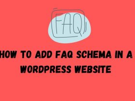 How To Add FAQ Schema In a WordPress Website