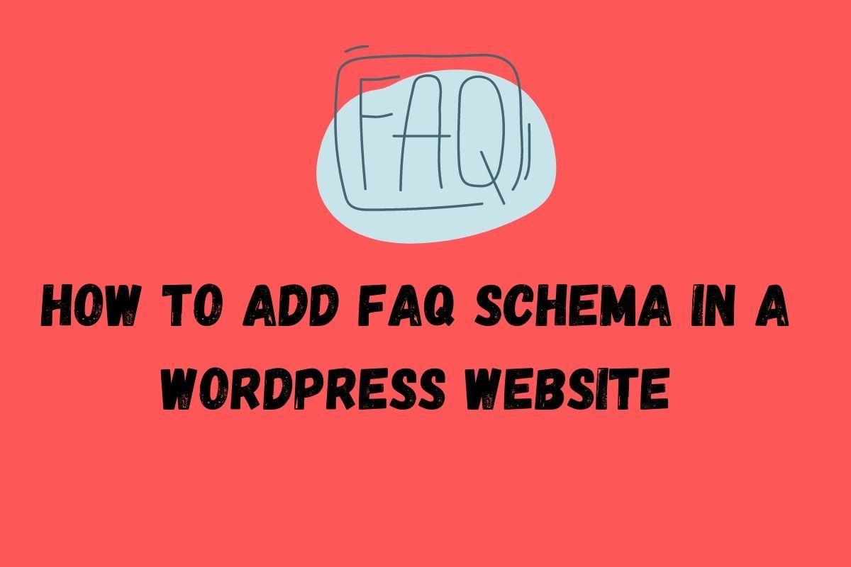 How To Add FAQ Schema In a WordPress Website