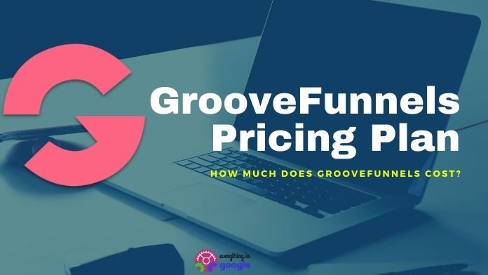 GrooveFunnels Pricing Plan: How Much Does GrooveFunnels Cost?