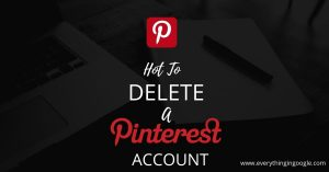 How to Delete a Pinterest Account Permanently | Using a Phone and Computer