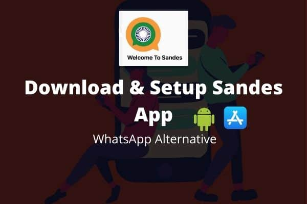 How to download and Install WhatsApp Alternative Sandes App 2021