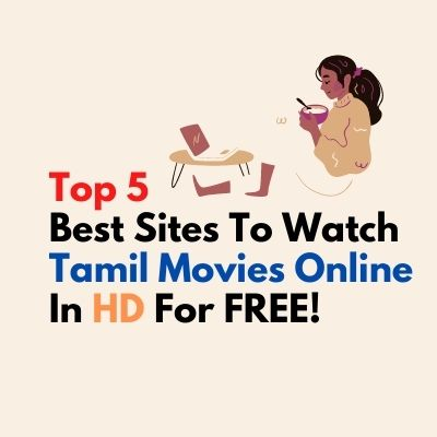 Best Sites To Watch Tamil Movies Online In HD For Free