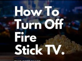 How To Turn Off Fire Stick TV