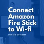 How to Connect Amazon Fire Stick to wifi