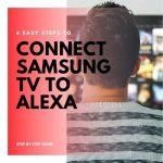 Connect Samsung TV To Alexa
