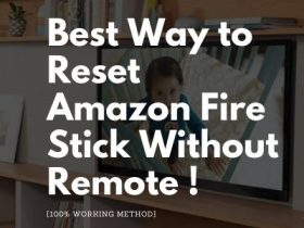 Reset Amazon Fire Stick Without Remote