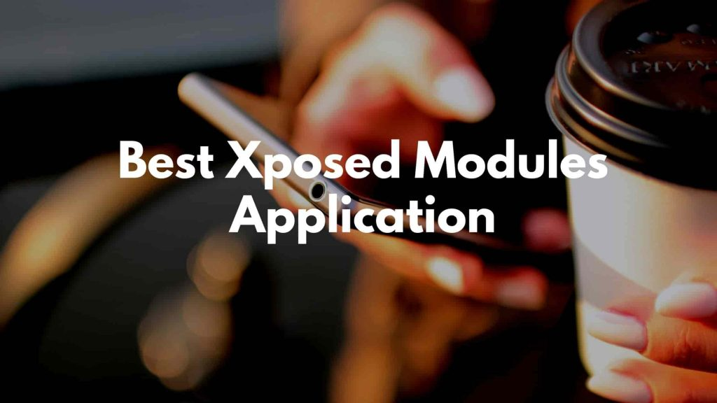 Best Xposed Modules Application for Lollipop & Marshmallow